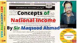 Concept of National Income | Economics by Sir Maqsood Ahmad