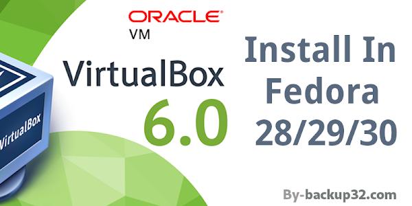 تثبيت برنامج VirtualBox 6.0 على نظام فيدورا 30/29/28