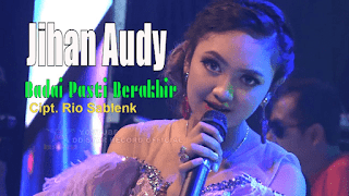 Lirik Lagu Jihan Audy - Badai Pasti Berakhir