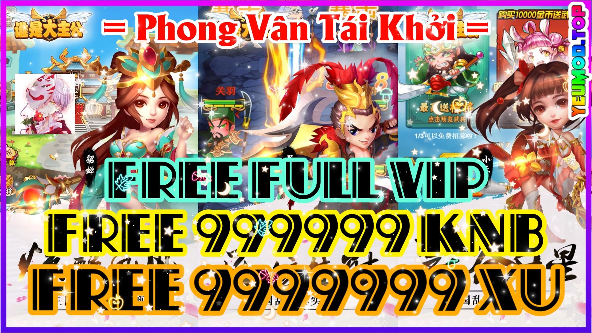 Phong Vân Tái Khởi Private | Free Full VIP | 999999 KNB | 9999999 Xu | Game Tam Quốc