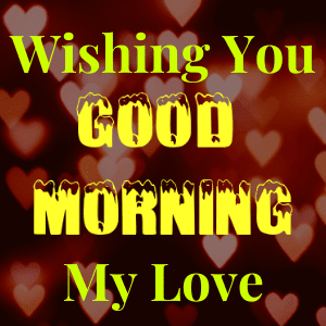 50+ Good Morning Wish for Love with Images and Pics 2020