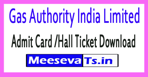 Gas Authority India Limited GAIL Foreman Accounts Assistant Admit Card /Hall Ticket Download 2018