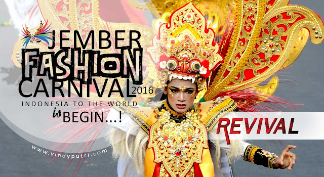 Jember Fashion Carnival (JFC) 2016 - REVIVAL is Begin!