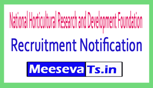 National Horticultural Research and Development Foundation  NHRDF Recruitment