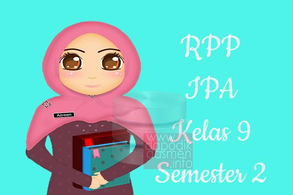 RPP IPA Kelas 9 SMP MTs Semester 2 Revisi Terbaru 2019-2020