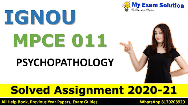 MPCE 011 PSYCHOPATHOLOGY Solved Assignment 2020-21