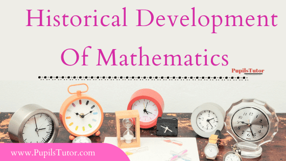 What Are The Historical Development In Mathematics? | Short Summary Of History Of Babylonia And Greek Mathematics | A Very Brief History Of European Mathematics From 16th Century - Evolution And Development Of Mathematics Over The Years