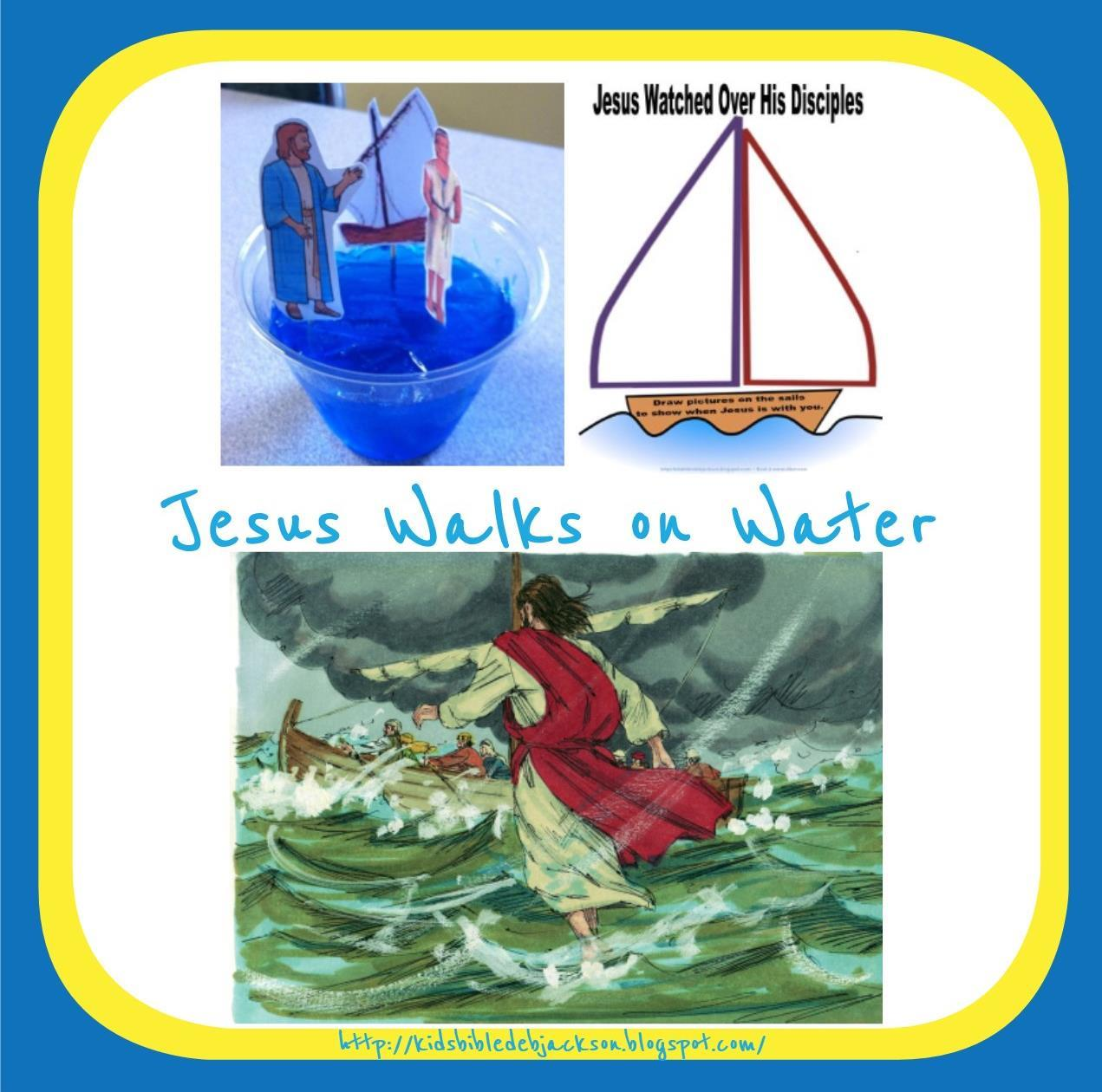 http://kidsbibledebjackson.blogspot.com/2014/08/jesus-walks-on-water.html