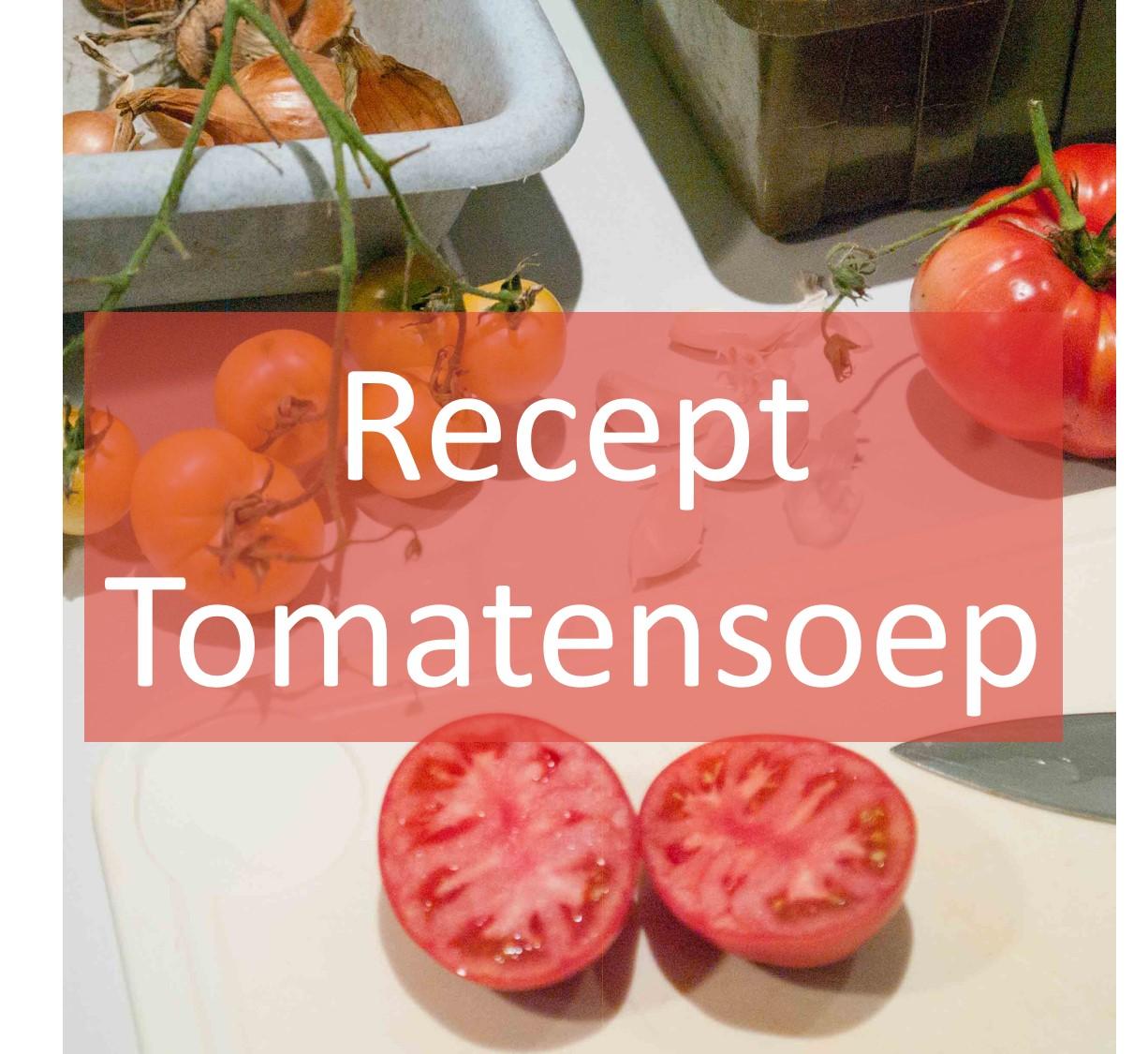tomatensoep recept zelf maken moestuin volkstuin