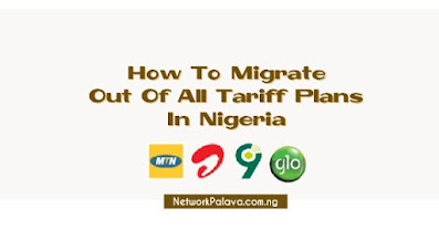 how to migrate out of all tariff plans in nigeria