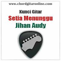 Chord Kunci Gitar Setia Menunggu Jihan Audy