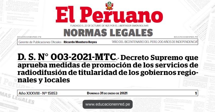 D. S. N° 003-2021-MTC.- Decreto Supremo que aprueba medidas de promoción de los servicios de radiodifusión de titularidad de los gobiernos regionales y locales