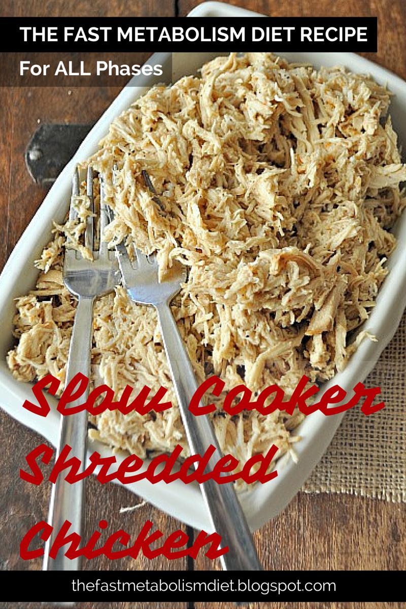 The Fast Metabolism Diet Slow Cooker Shredded Chicken Great For All The Fast Metabolism Diet