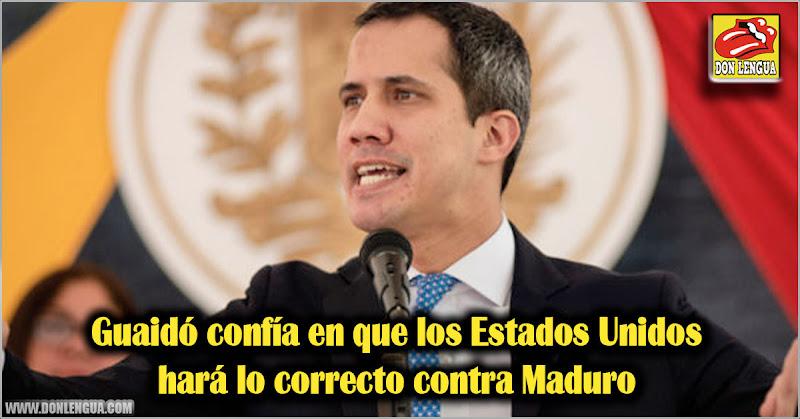 Guaidó confía en que los Estados Unidos hará lo correcto contra Maduro