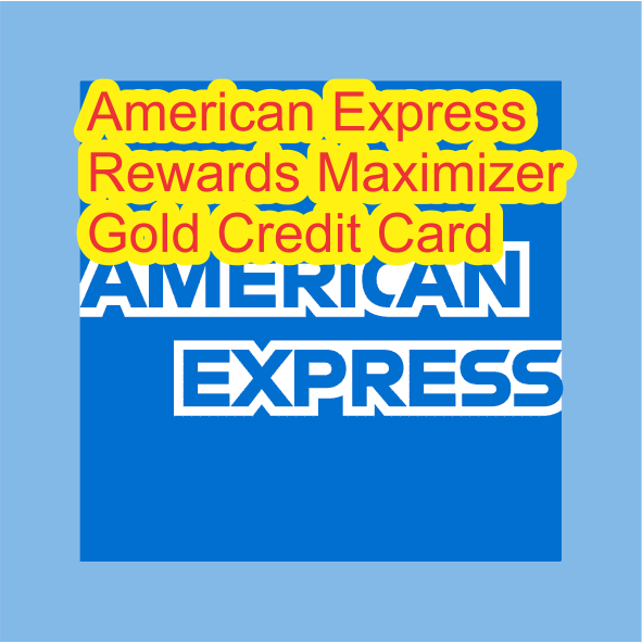 American Express Rewads Maximizer Gold Credit Card