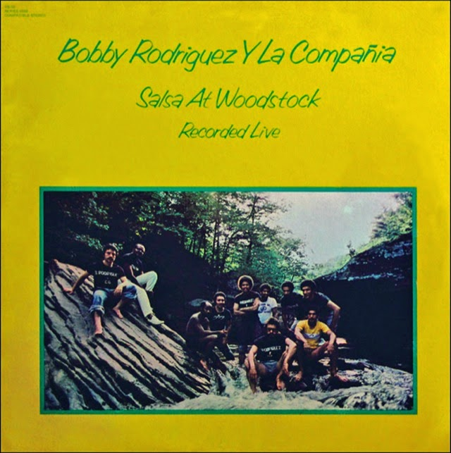 SALSA AT WOODSTOCK (RECORDED LIVE) - BOBBY RODRIGUEZ Y LA COMPAÑIA (1976)