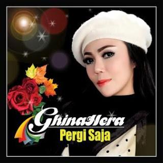 Ghinahera - Pergi Saja