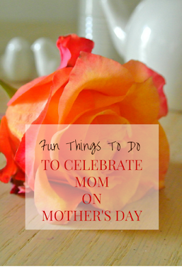http://bnadyn.hubpages.com/hub/Fun-Things-to-do-to-Celebrate-Mothers-Day