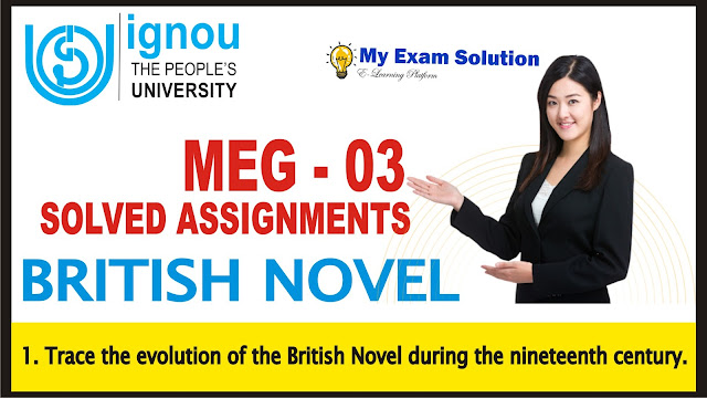 british novel, evolution of british novel, ignou assignments, meg 03