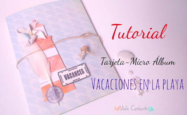 descargable, tutorial, tarjeta, mini álbum, handmade, DIY, scrap, scrapbook, scrapbooking, violín cantarín, violin cantarin