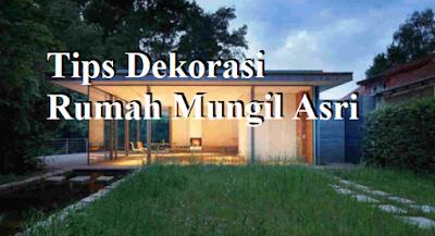 Tips Dekorasi Rumah Mungil Asri