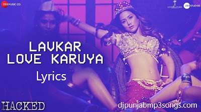 LAVKAR LOVE KARUYA LYRICS – HACKED