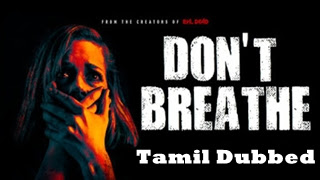 Don't Breath (2016) Tamil Dubbed Movie Watch Online