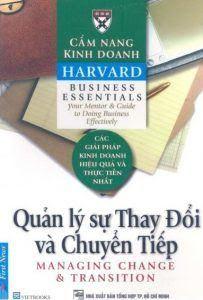 Cẩm Nang Kinh Doanh Harvard: Quản Lý Sự Thay Đổi Và Chuyển Tiếp