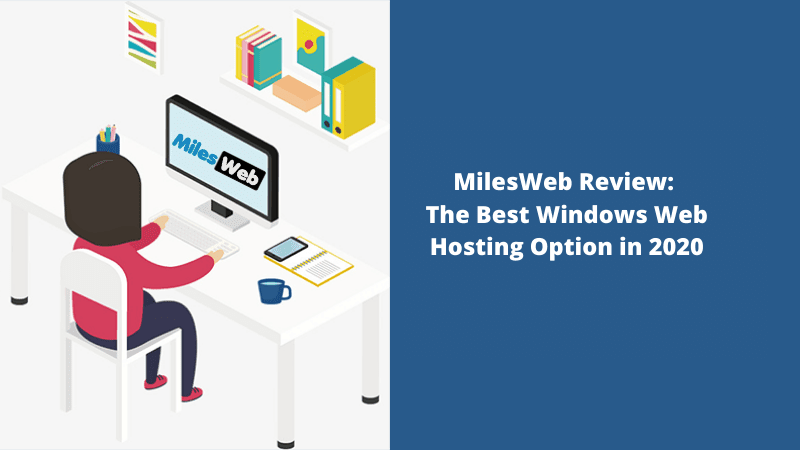 Miles Web Review The Best Windows Web Hosting Option in 2020