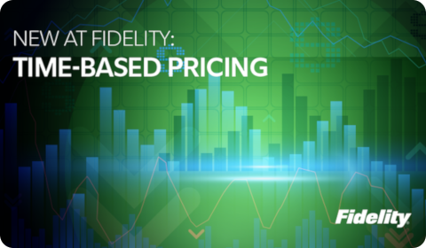 Fidelity Time-Based Pricing