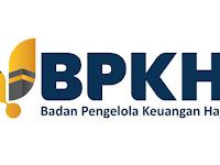 Lowongan Badan Pengelola Keuangan Haji (BPKH) - Penerimaan Pegawai Agustus 2020
