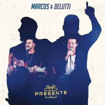 CD CD Presente – Marcos e Belutti (2019)