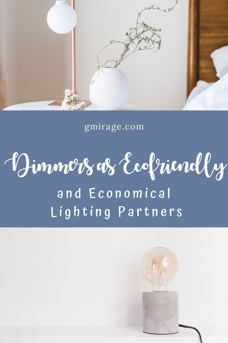 Dimmers as Eco-friendly and Economical Lighting Partners