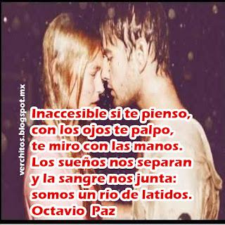 parejas de enamorados con poema de Octavio Paz, los sueños nos separan y sangre noos junta somos un rio de latidos