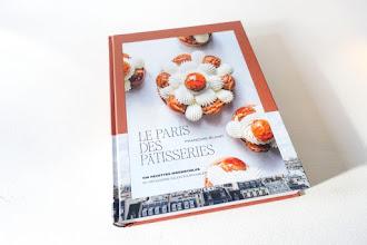 Lundi Librairie : Le Paris des Pâtisseries, 100 recettes irrésistibles, 50 pâtissiers incontournables - François Blanc