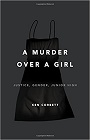 https://www.amazon.com/Murder-Over-Girl-Justice-Gender/dp/0805099204
