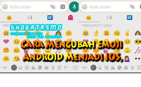 Cara Membuat Keyboard Emoji iPhone di Android