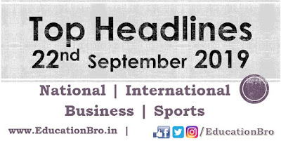 Top Headlines 22nd September 2019: EducationBro
