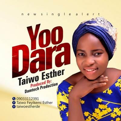 [Mp3&Lyrics] Taiwo Esther  - Yoo Dara mp3 download
