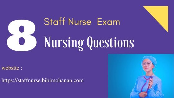 Staff Nurse Exam Questions Kerala PSC -Nursing MCQ Questions 8