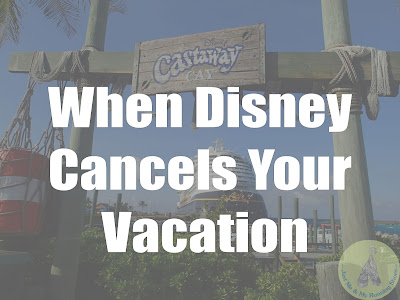 When Disney Cancels Your Vacation