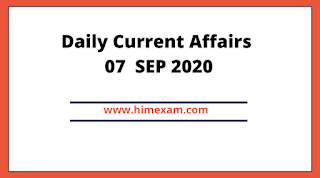 Daily Current Affairs 07  SEP 2020