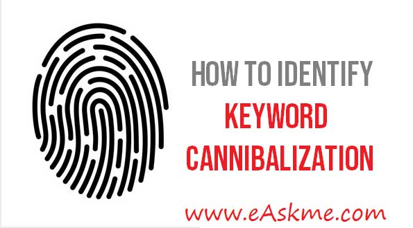 How to Identify Keyword Cannibalization: eAskme