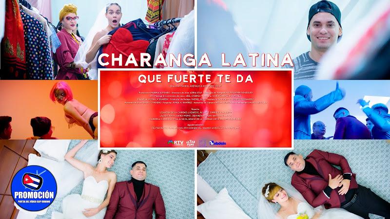 Charanga Latina - ¨Que fuerte te da¨ - Videoclip - Dir: Daniel Arévalo - Rolando Boet. Portal Del Vídeo Clip Cubano. Música popular cubana. Cuba.