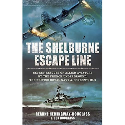 Download Ebook The Shelburne Escape Line: Secret Rescues of Allied Aviators by the French Underground the British Royal Navy and London's MI-9