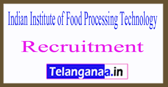Indian Institute of Food Processing Technology IIFPT Recruitment Notification 2017