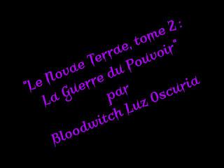 """""""Le Novae Terrae, tome 2 : La Guerre du Pouvoir"""", par Bloodwitch Luz Oscuria"""