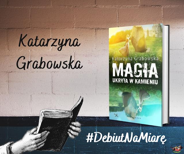 Debiut na miarę - Katarzyna Grabowska