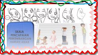 Contoh Format Skala Penilaian Perkembangan Harian Anak Paud, KB, RA dan TK 2017/2018 Kurikulum 2013