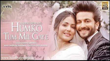 Humko Tum Mil Gaye हमको तुम मिल गए Lyrics In Hindi - Vishal Mishra Ft Hina Khan - Hindilyricszone.in